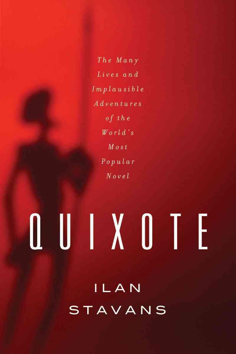 Quixote By Stavans, Ilan