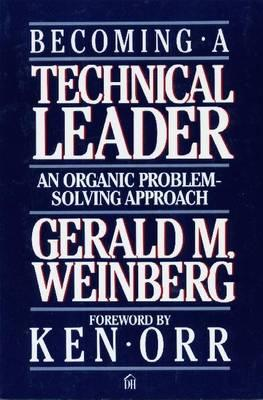 Becoming a Technical Leader By Weinberg, Gerald